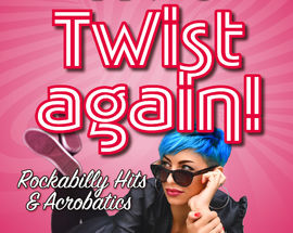 Let's Twist Again!  — Rockabilly Hits & Acrobatics
