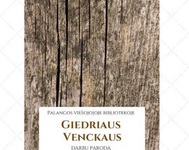 Exhibition of works by Giedrius Venckus