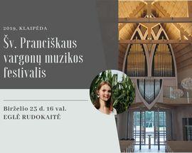 Šv. Pranciškaus vargonų muzikos festivalis / St. Francis Organ Music Festival