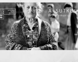 Antanas Sutkus: Pro Memoria
