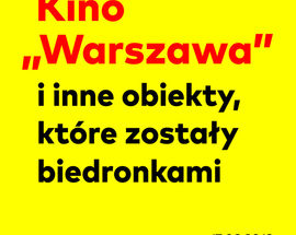 """Movie theatre """"Warszawa"""" and other theatres that became """"Biedronkas"""""""