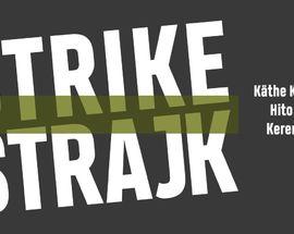 """STRIKE"" KÄTHE KOLLWITZ, HITO STEYERL, KEREN DONDE"