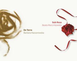De Terra Barbara Kaczorowska / Sub Rosa Beata Marcinkowska