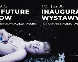 The Future Is Now | Exhibition and Performance of Maciej Rauch at WuWu