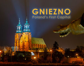Gniezno: Poland's First Capital!