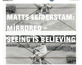MATTS LEIDERSTAM: Mirrored – Seeing Is Believing