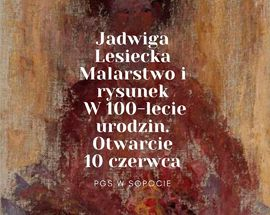 Jadwiga Lesiecka. Painting, drawing. A retrospective exhibition on the 100th anniversary of her birth.