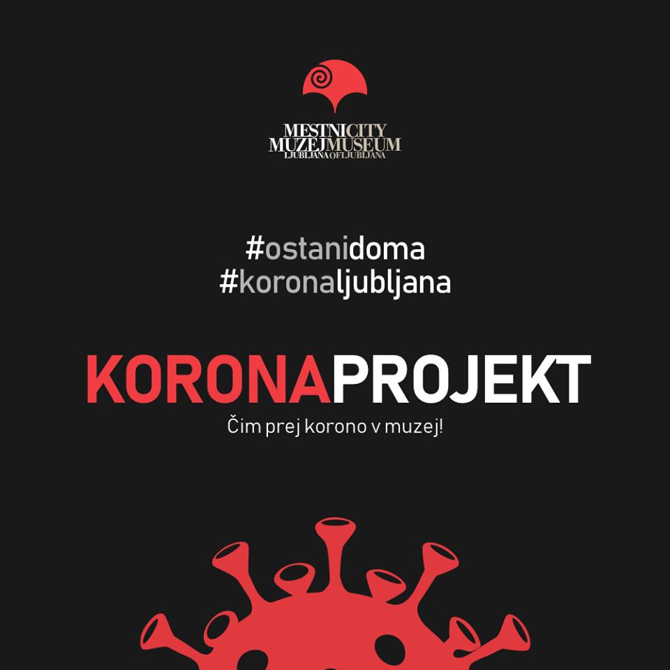KoronaProjekt, City Museum of Ljubljana